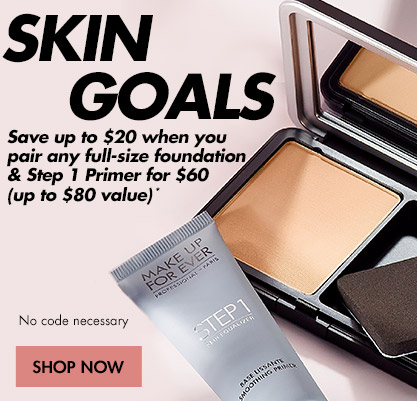 SAVE $20 PAIR ANY FULL-SIZE FOUNDATION & STEP 1 PRIMER FOR $60