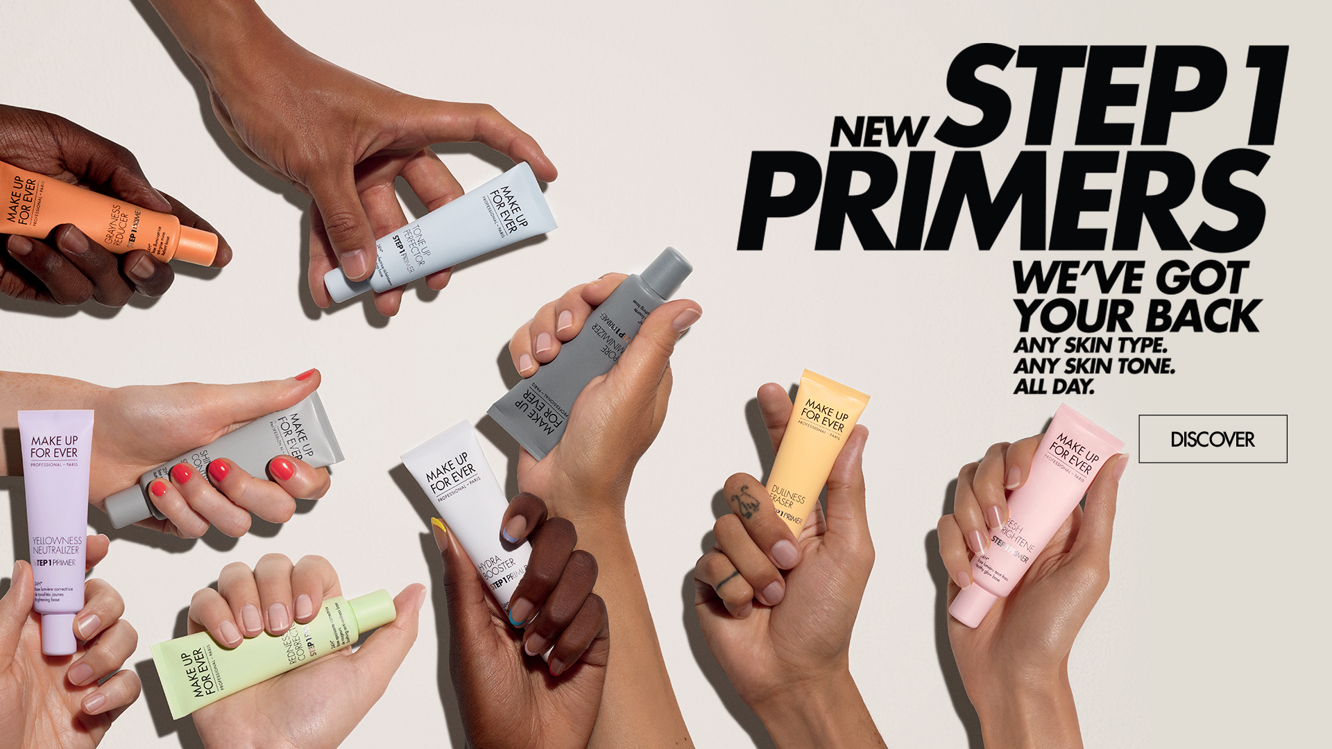 New Step 1 Primers - Any skin type - Any skin tone - All day